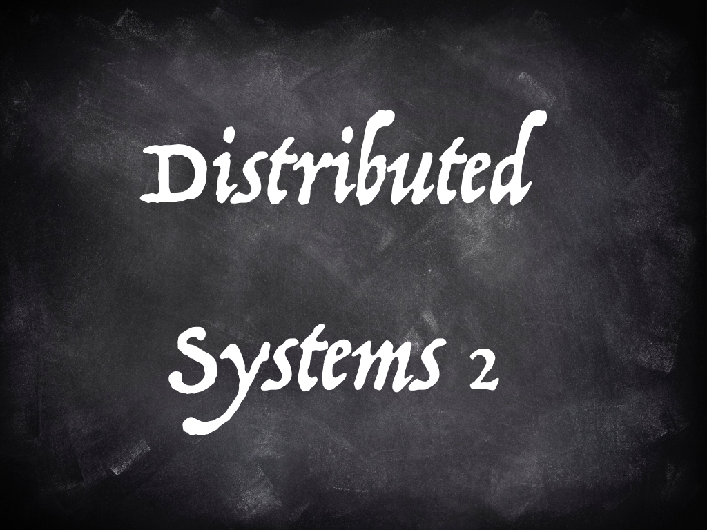 Distributed Systems 2